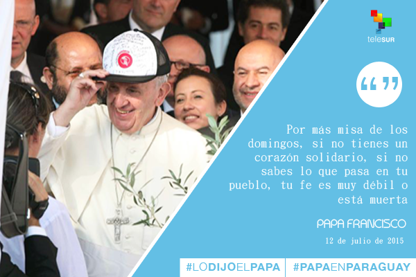 Frases Papa Francisco en Paraguay 11