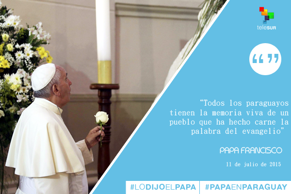 Frases Papa Francisco en Paraguay 5