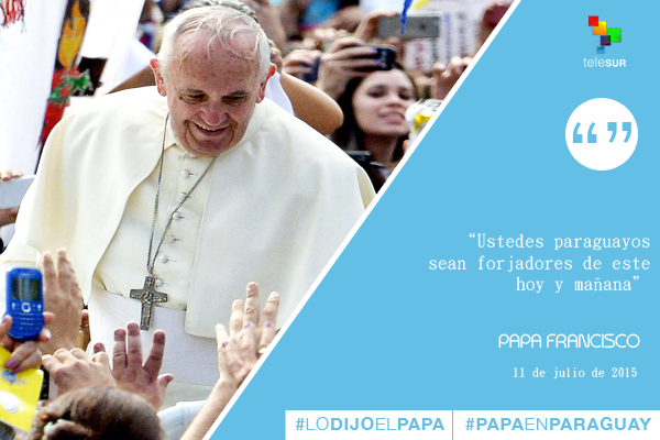 Frases Papa Francisco en Paraguay 6