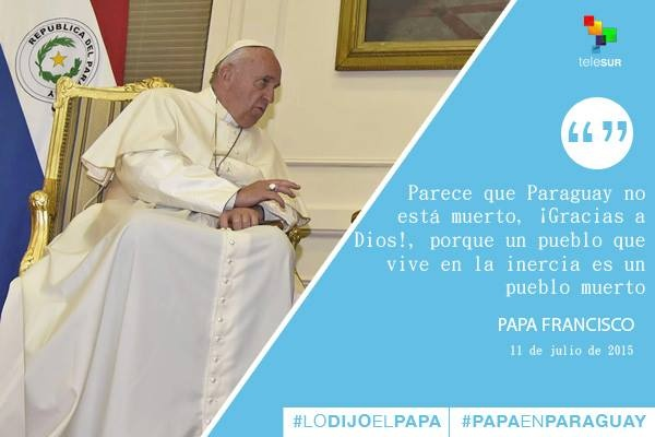 Frases Papa Francisco en Paraguay 7