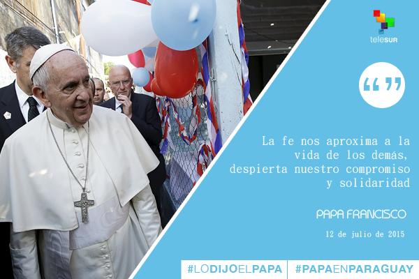 Frases Papa Francisco en Paraguay 8