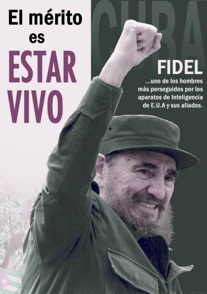 Fidel Castro El mérito es estar vivo