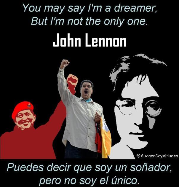 Chávez y Maduro, soñadores como Lennon