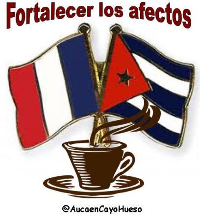 Francia y Cuba fortalecer los afectos